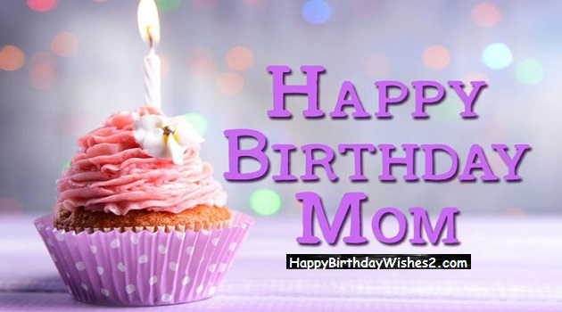 Best 100 Happy Birthday Wishes, Messages & Quotes for Mother (Mom)