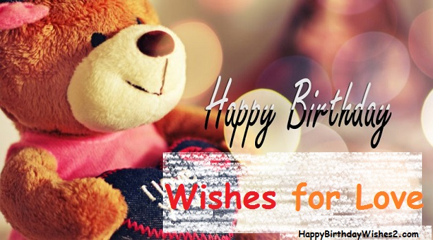 Top (100) Happy Birthday Wishes, Messages & Quotes for Lover / Love