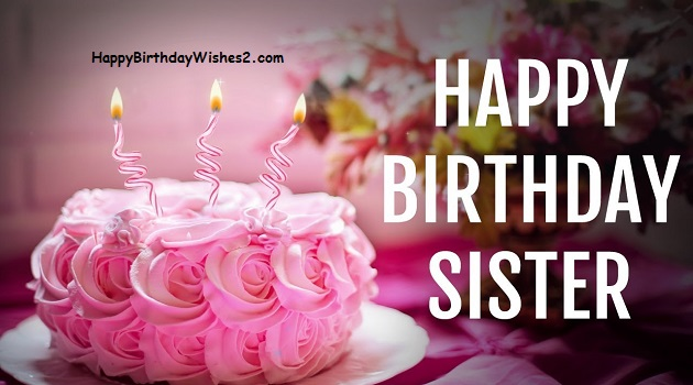 Birthday Wishes For Sister.100 Best Happy Birthday Wishes Messages And Quotes For Sister