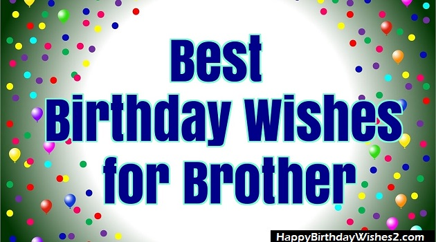 {100} Best Happy Birthday Wishes, Messages, Quotes, Status for Brother
