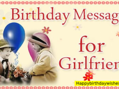 Romantic Birthday Wishes For Girlfriend (Her) | Messages, Quotes