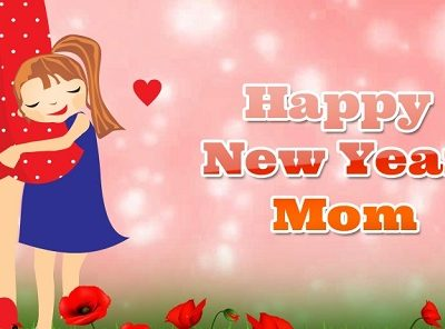 Amazing New Year Wishes for Mother (Mom) : Messages, Quotes