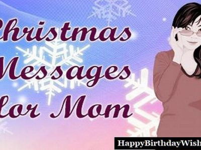 Merry Christmas Wishes, Messages, Quotes for Mother (Mom)
