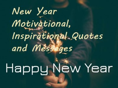 Happy New Year Motivational & Inspirational Quotes, Wishes, Messages