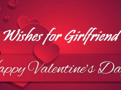 {100} Valentine's Day Wishes, Messages, Quotes for Girlfriend (GF)