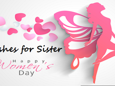 {70+} Women's Day Wishes, Messages, Quotes for Sister