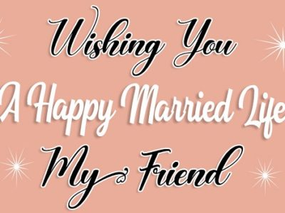 {80+} Wedding Wishes, Messages, Quotes for Friends | Status