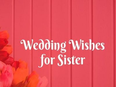 {80+} Wedding Wishes, Messages, Quotes for Sister | Captions