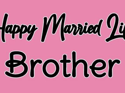 {80+} Wedding Wishes, Messages, Quotes for Brother | Status