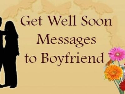 {80+} Get Well Soon Messages, Text, Quotes for Him/Boyfriend