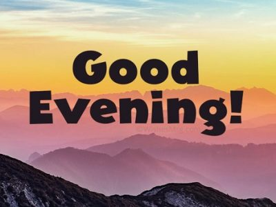 {100+} Good Evening Wishes, Messages, Quotes in English | SMS