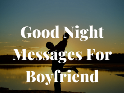 {80+} Good Night Messages, Quotes, Wishes for Boyfriend | Text