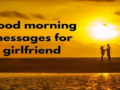 {80+} Good Morning Messages, Wishes, Quotes for Girlfriend | Text